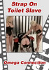 Video On Demand: Strap On Toilet Slave