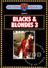 Video On Demand: Blacks & Blondes 3