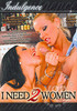 Video On Demand: I Need 2 Women Volume Two