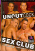 Uncut Cock Sex Club - Disc One