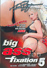 Video On Demand: Big Ass Fixation 5