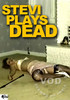 Video On Demand: Stevi Plays Dead