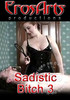 Sadistic Bitch 3 - Lady Venus & Chris T.